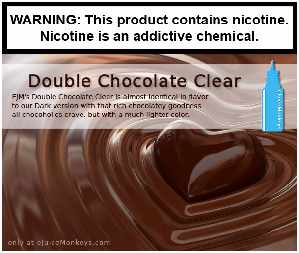 Double Chocolate Clear
